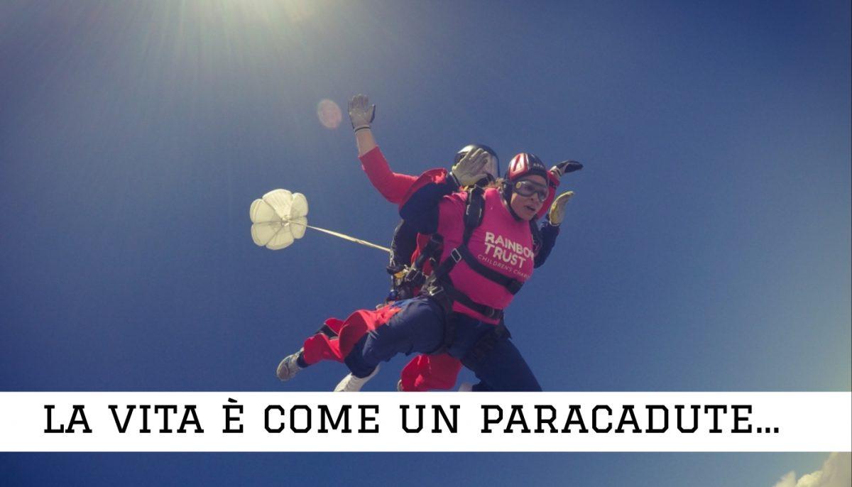 La vita è come un paracadute…